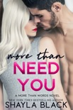 More Than Need You book summary, reviews and downlod