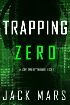 Trapping Zero (An Agent Zero Spy Thriller—Book #4) E-Book Download