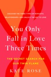 You Only Fall in Love Three Times book summary, reviews and download
