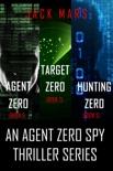 Agent Zero Spy Thriller Bundle: Agent Zero (#1), Target Zero (#2), and Hunting Zero (#3) book summary, reviews and downlod