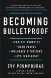 Becoming Bulletproof book summary, reviews and download