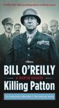 Killing Patton book summary, reviews and downlod