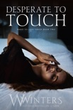 Desperate to Touch book summary, reviews and downlod