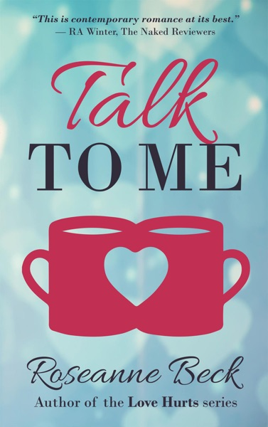Talk to Me by Roseanne Beck Book Summary, Reviews and E-Book Download