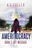 Ameritocracy: Off Message book summary, reviews and downlod