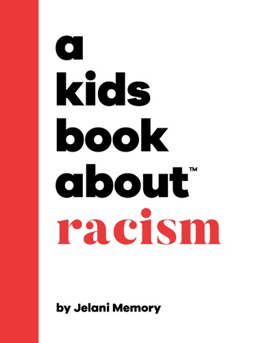 A Kids Book About Racism by Jelani Memory Book Summary, Reviews and E-Book Download