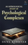 An Astrological Study Of Psychological Complexes book summary, reviews and download