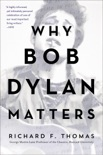 Why Bob Dylan Matters book summary, reviews and download