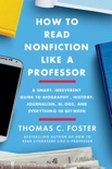 How to Read Nonfiction Like a Professor book summary, reviews and download