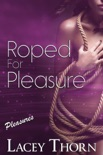 Roped for Pleasure book summary, reviews and downlod