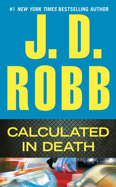Calculated in Death by J. D. Robb Book Summary, Reviews and E-Book Download
