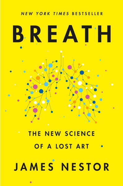 Breath by James Nestor Book Summary, Reviews and E-Book Download