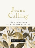 Jesus Calling, 365 Devotions with Real-Life Stories, Hardcover, with Full Scriptures book summary, reviews and downlod