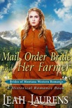 Mail Order Bride and Her Farmer (#5, Brides of Montana Western Romance) (A Historical Romance Book) book summary, reviews and download