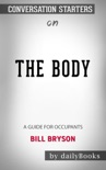 The Body: A Guide for Occupants by Bill Bryson: Conversation Starters book summary, reviews and downlod
