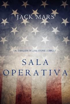 Sala Operativa (Un thriller di Luke Stone – Libro #3) E-Book Download