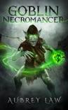 The Goblin Necromancer book summary, reviews and downlod