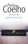El manual del guerrero de la luz book summary, reviews and downlod