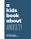 A Kids Book About Anxiety book summary, reviews and download