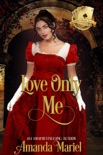 Love Only Me book summary, reviews and downlod