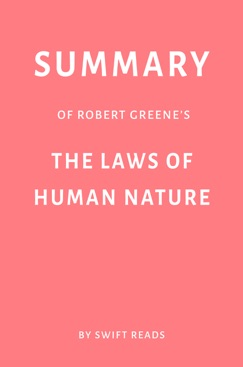 Summary of Robert Greene's The Laws of Human Nature by Swift Reads E-Book Download