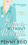 Friends Without Benefits: An Unrequited Love Romance book summary, reviews and downlod