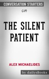 The Silent Patient by Alex Michaelides: Conversation Starters book summary, reviews and downlod