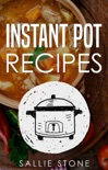 Instant Pot Recipes book summary, reviews and download