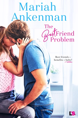The Best Friend Problem by Mariah Ankenman E-Book Download