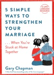 5 Simple Ways to Strengthen Your Marriage book summary, reviews and downlod