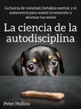 La ciencia de la autodisciplina book summary, reviews and download