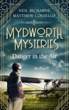 Mydworth Mysteries - Danger in the Air book summary, reviews and download
