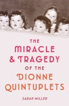 The Miracle & Tragedy of the Dionne Quintuplets book summary, reviews and downlod