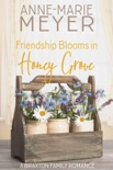 Friendship Blooms in Honey Grove book summary, reviews and downlod