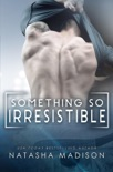 Something So Irresistible (Something So Series 3) book summary, reviews and downlod