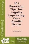 101 Powerful Tips for Legally Improving Your Credit Score book summary, reviews and download