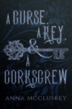 A Curse, A Key, & A Corkscrew book summary, reviews and download