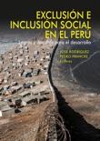 Exclusión e inclusión social en el Perú book summary, reviews and download