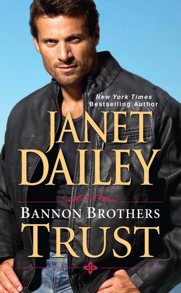 Bannon Brothers: Trust by Janet Dailey Book Summary, Reviews and E-Book Download