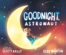 Goodnight, Astronaut book summary, reviews and download