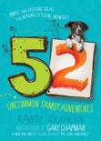 52 Uncommon Family Adventures book summary, reviews and downlod