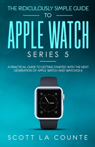 The Ridiculously Simple Guide to Apple Watch Series 5 by Scott La Counte E-Book Download