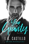 Your Gravity: Part One book summary, reviews and downlod