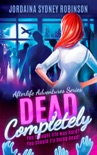 Dead Completely book summary, reviews and downlod