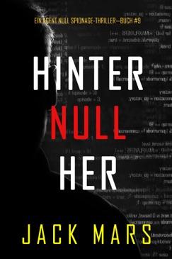 Hinter Null Her (Ein Agent Null Spionage-Thriller—Buch #9) E-Book Download