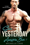 Since Yesterday: An Alpha Billionaire Romance book summary, reviews and downlod