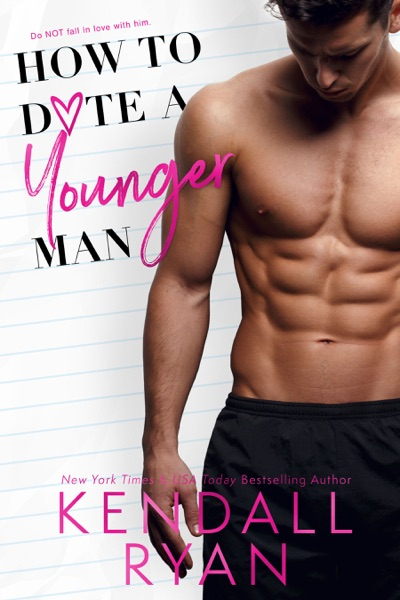 How to Date a Younger Man by Kendall Ryan Book Summary, Reviews and E-Book Download