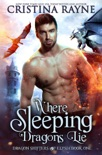 Where Sleeping Dragons Lie book summary, reviews and download