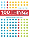 100 Things Every Designer Needs to Know About People, 2/e book summary, reviews and download