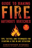 Guide to Making Fire without Matches book summary, reviews and download